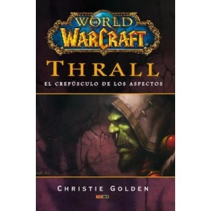 World of Warcraft - Thrall el crepúsculo de los aspectos