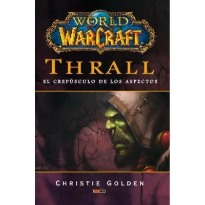 World of Warcraft - Thrall el crepúsculo de los aspectos