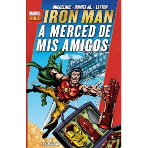 Marvel Gold - Iron Man: A Merced de Mis Amigos