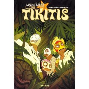 Lucha Libre - Los Tikitis