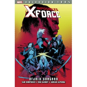 Marvel Coleccion 100% - Imposibles X-Force nº 06: Déjalo Sangrar