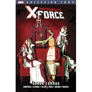 100% Marvel. Imposibles X-Force 7 Dando tumbos