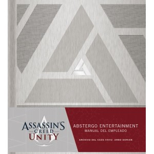 Assassin´s Creed Unity Abstergo Entertainment: Manual del Nuevo Empleado