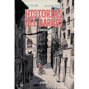 Historias del Barrio: Caminos