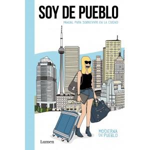 Soy de Pueblo: Manual para sobrevivir en la ciudad