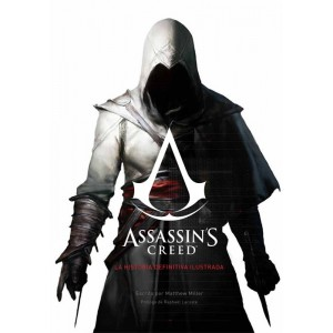 Assassin's Creed: La Historia Definitiva Ilustrada