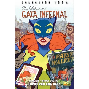 100% Marvel. Patsy Walker, alias Gata Infernal 1 Locos por una gata