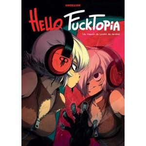 Hello Fucktopia. Un cuento de hadas de verdad
