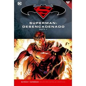 Batman y Superman - Colección Novelas Gráficas nº 15: Superman desencadenado nº 02