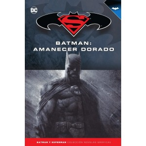 Batman y Superman - Colección Novelas Gráficas nº 20: Batman: Amanecer dorado
