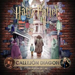 J.K. Rowling's Wizarding World: El Callejón Diagon. Un álbum de las películas