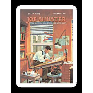 Joe Shuster: Una vida a la sombra de Superman
