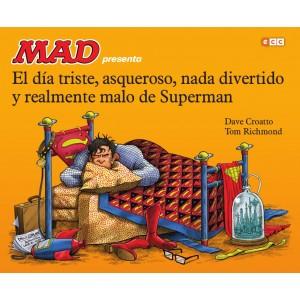 MAD presenta el día triste, nada divertido y realmente malo de Superman