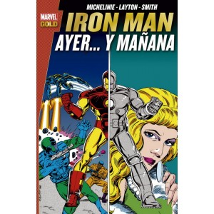Marvel Gold. Iron Man: Ayer... y mañana