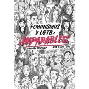 ¡Imparables! Feminismos y LGTB+