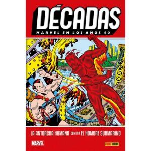 Décadas. Marvel en los años 40: La Antorcha Humana contra el Hombre Submarino