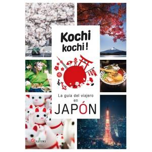 Kochi kochi: La guía del viajero en Japón