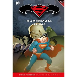 Batman y Superman - Colección Novelas Gráficas nº 59: Superman: Ruina (Parte 3)