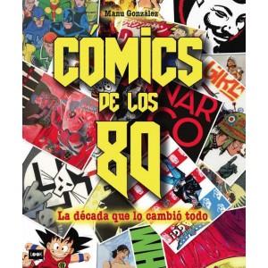 Cómics de los 80: La década que lo cambió todo