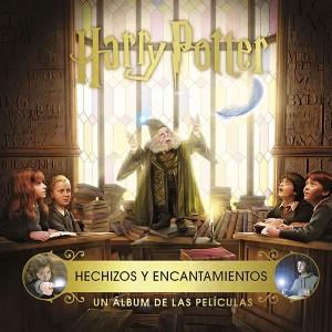 Harry Potter: Hechizos y encantamientos. Un álbum de las películas