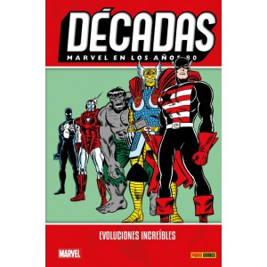Décadas. Marvel en los años 80: Evoluciones increíbles