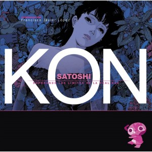 Satoshi Kon - Superando los limites de la realidad