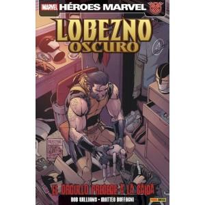 Héroes Marvel - Lobezno Oscuro 6: El Orgullo Precede a la Caida