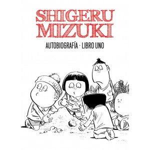 Shigeru Mizuki Autobiografía nº 01