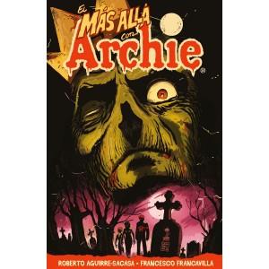 El Mas Alla Con Archie. Volumen Uno: Fuga de Riverdale