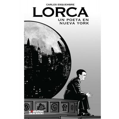 Lorca: Un poeta en Nueva York (Nueva edición)