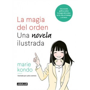 La magia del orden: Una novela ilustrada