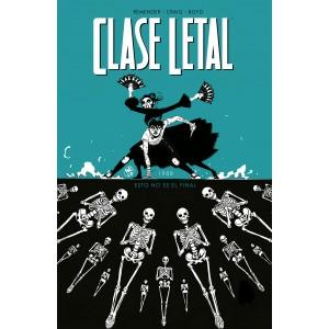 Clase Letal nº 06: Esto no es el final