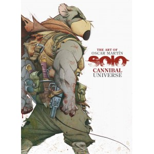 The Art of Oscar Martín: Solo - Cannibal Universe