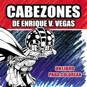 Cabezones de Enrique V. Vegas: Un libro para colorear