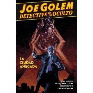 Joe Golem Detective de lo Oculto nº 03. La Ciudad Anegada