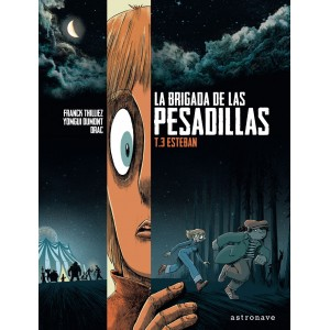 LA BRIGADA DE LAS PESADILLAS 3. ESTEBAN