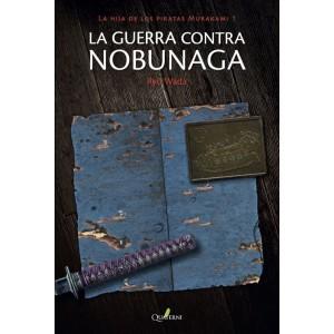 LA GUERRA CONTRA NOBUNAGA