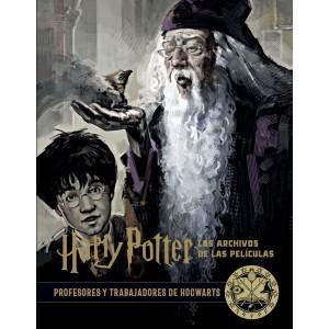 Harry Potter: los archivos de las películas 11. Profesores y trabajadores de Hogwarts