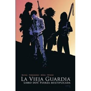 La vieja guardia 2. Libro dos: Fuerza Multiplicada